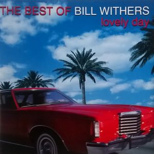 Bill Withers - The Best Of Bill Withers: Lovely Day (CD, Comp)