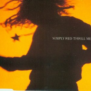 Simply Red - Thrill Me (CD, Single)