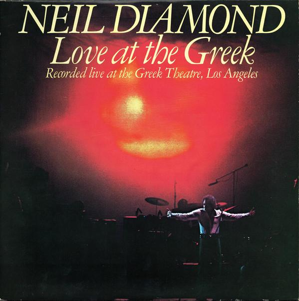 Neil Diamond - Love At The Greek (Recorded Live At The Greek Theatre, Los Angeles) (2xLP, Album, CBS)