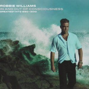 Robbie Williams - In And Out Of Consciousness - Greatest Hits 1990 - 2010 (2xCD, Comp, Gat)