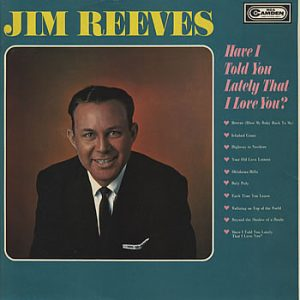 Jim Reeves - Have I Told You Lately That I Love You? (LP)