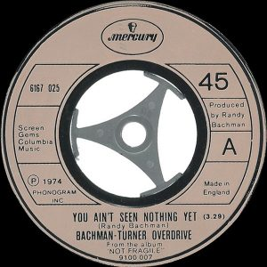"""Bachman-Turner Overdrive - You Ain't Seen Nothing Yet (7"""", Single, Lar)"""