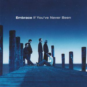 Embrace - If You've Never Been (CD, Album)