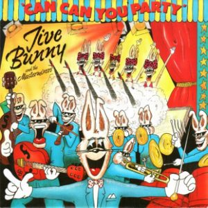 """Jive Bunny And The Mastermixers - Can Can You Party (7"""", Single)"""