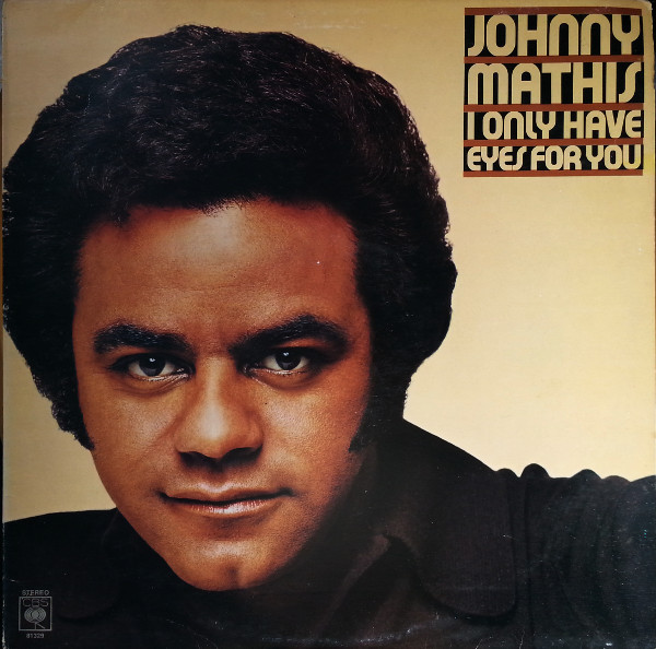 Johnny Mathis - I Only Have Eyes For You (LP, Album)