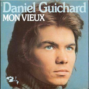 """Daniel Guichard - Mon Vieux (7"""", Single)"""